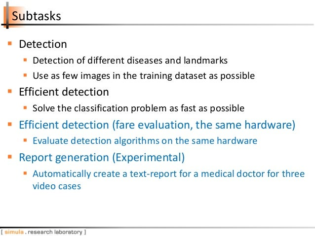 Subtasks  Detection  Detection of different diseases and landmarks  Use as few images in the training dataset as possib...