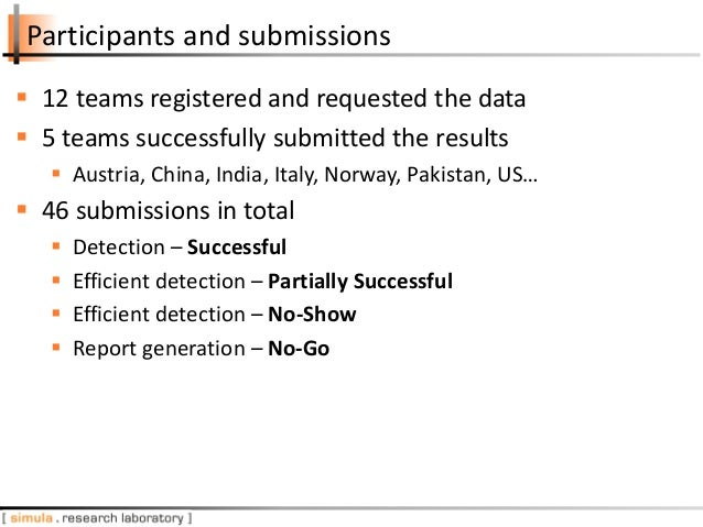 Participants and submissions  12 teams registered and requested the data  5 teams successfully submitted the results  A...