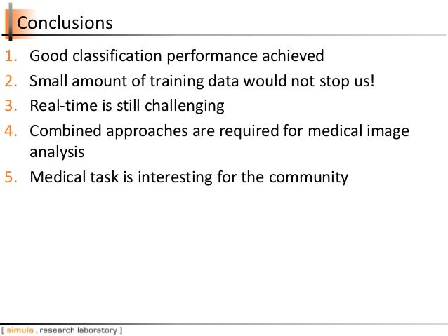 Conclusions 1. Good classification performance achieved 2. Small amount of training data would not stop us! 3. Real-time i...