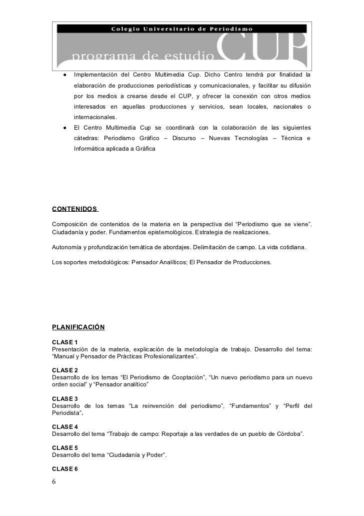 ●   Implementación del Centro Multimedia Cup. Dicho Centro tendrá por finalidad la        elaboración de producciones peri...
