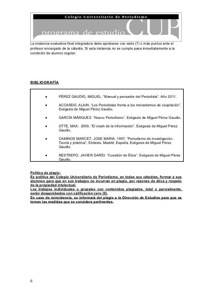 La instancia evaluativa final integradora debe aprobarse con siete (7) o más puntos ante elprofesor encargado de la cátedr...
