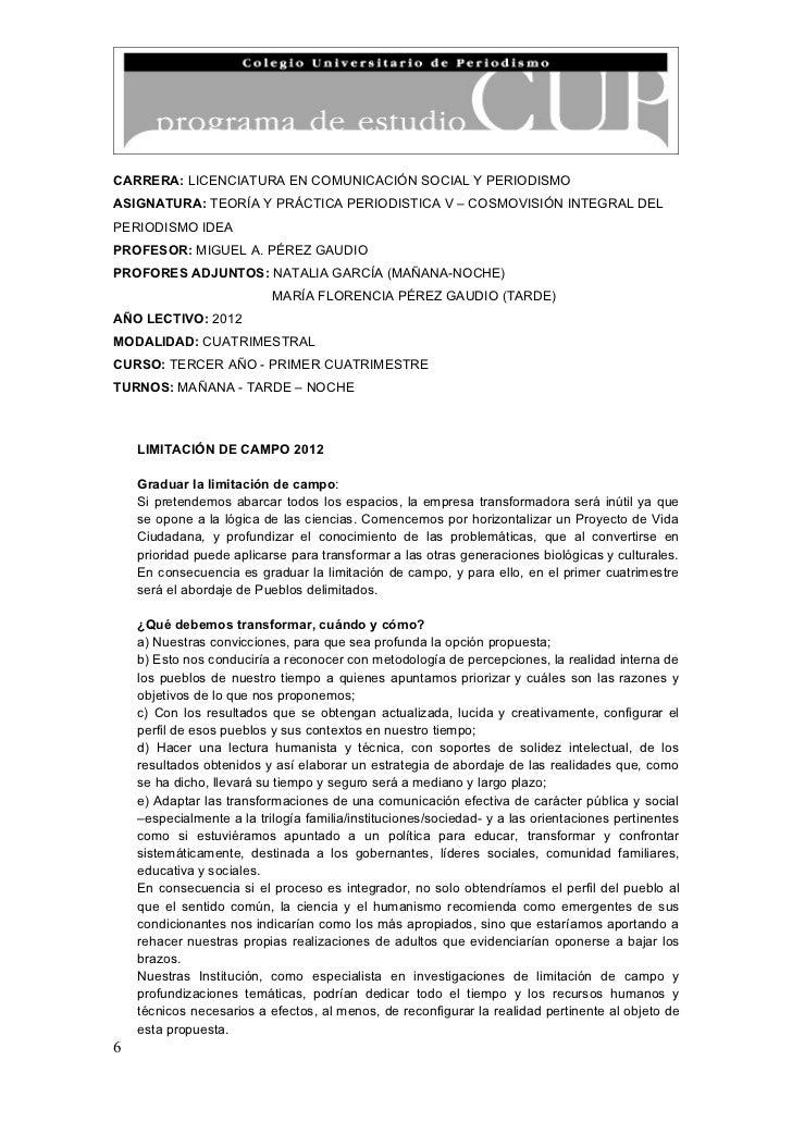 CARRERA: LICENCIATURA EN COMUNICACIÓN SOCIAL Y PERIODISMOASIGNATURA: TEORÍA Y PRÁCTICA PERIODISTICA V – COSMOVISIÓN INTEGR...
