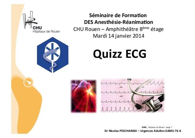 Séminaire  de  Forma3on      DES  Anesthésie-‐Réanima3on    CHU  Rouen  –  Amphithéâtre  8ème  étag...