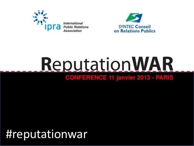 CONFERENCE 11 janvier 2013 - PARIS#reputationwar