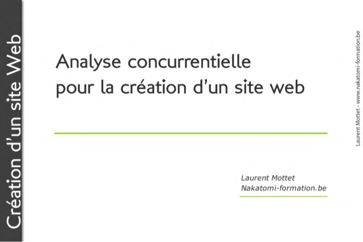 Laurent Mottet - www.nakatomi-formation.beCréation d'un site Web                         Analyse concurrentielle          ...