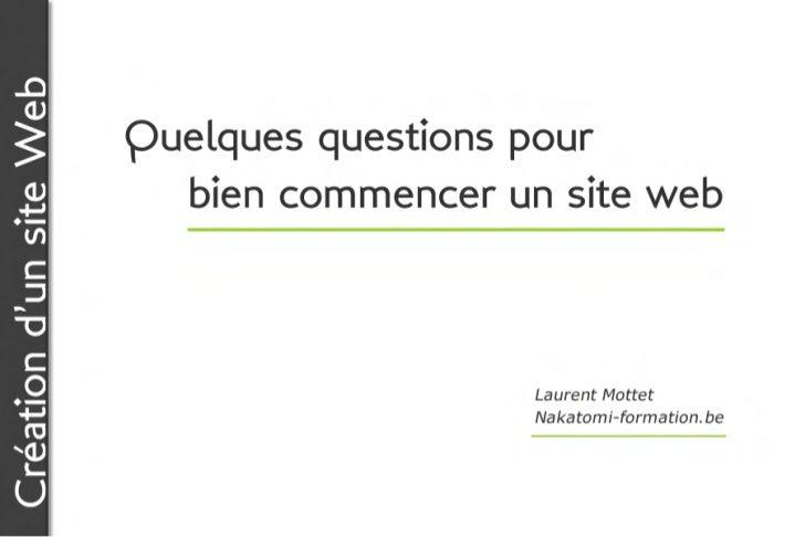 Création d'un site Web                         Quelques questions pour                          bien commencer un site we...