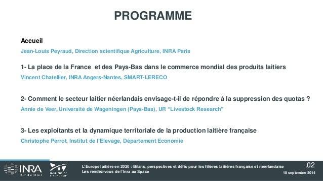 Les rendez-vous de l'INRA - L'Europe Laitière en 2020 : bilan, perspectives et défis pour les filières française et néerlandaise Slide 2