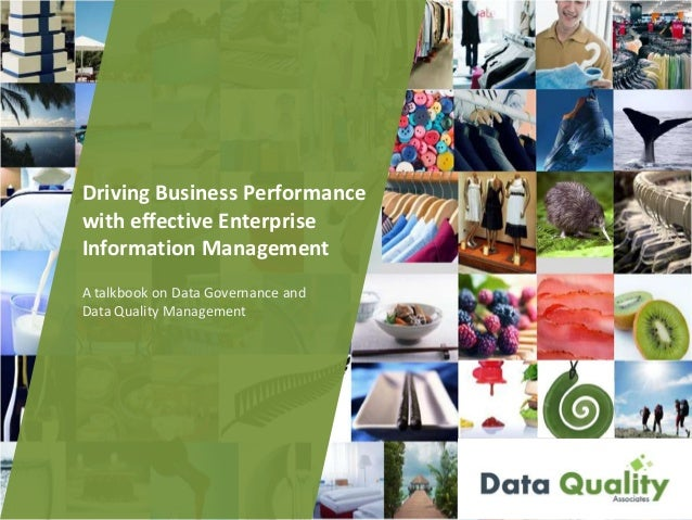 A talkbook on Data Governance and Data Quality Management Driving Business Performance with effective Enterprise Informati...