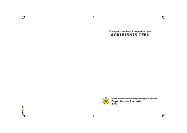Prospek dan Arah Pengembangan AGRIBISNIS TEBU Badan Penelitian dan Pengembangan Pertanian Departemen Pertanian 2005