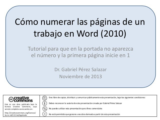 Cómo numerar las páginas de un trabajo en Word (2010) Tutorial para que en la portada no aparezca el número y la primera p...