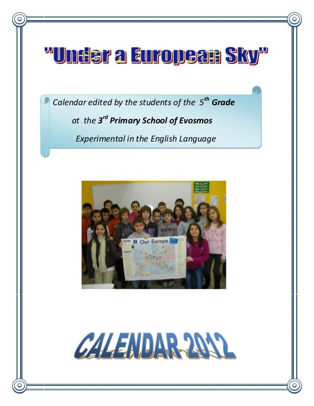 Calendar edited by the students of the 5th Grade    at the 3rd Primary School of Evosmos      Experimental in the English ...