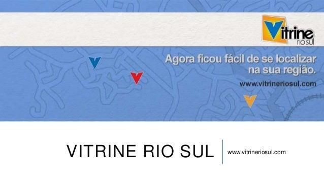 VITRINE RIO SUL  www.vitrineriosul.com
