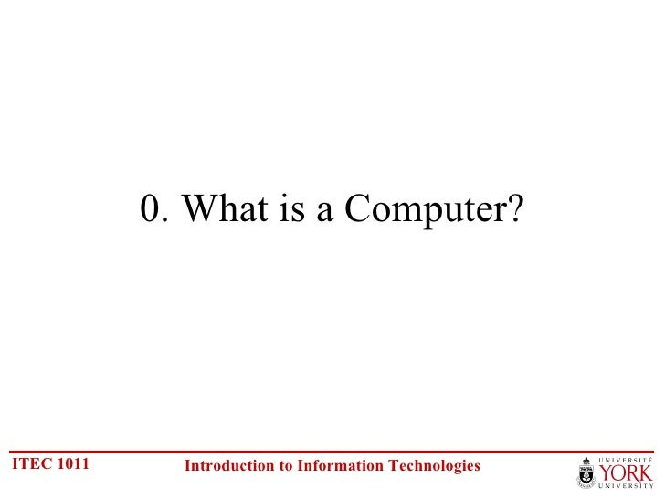 0. What is a Computer?