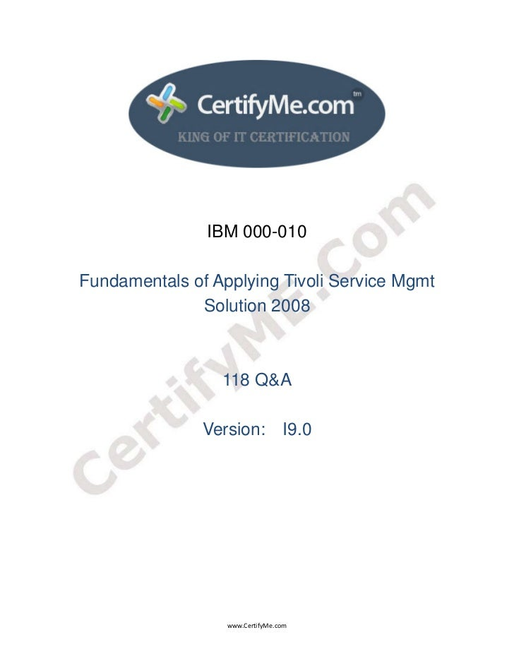 IBM 000-010    Fundamentals of Applying Tivoli Service Mgmt                  Solution 2008          ...