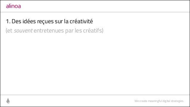 Alinoa - Etre créatif... Sur Commande ! (Pixels Festival, 27/02/2014) Slide 3