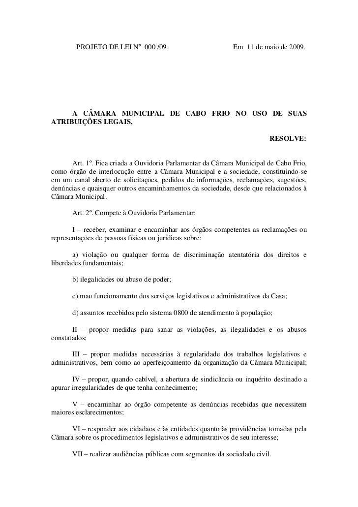 PROJETO DE LEI Nº 000 /09.                           Em 11 de maio de 2009.     A CÂMARA MUNICIPAL DE CABO FRIO NO USO DE ...