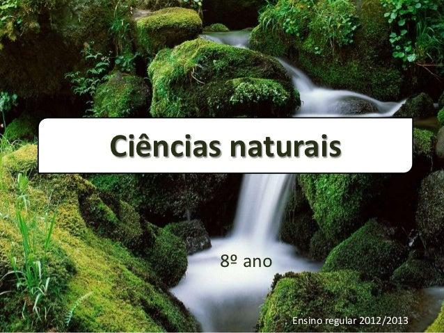 Ciências naturais        8º ano                 Ensino regular 2012/2013