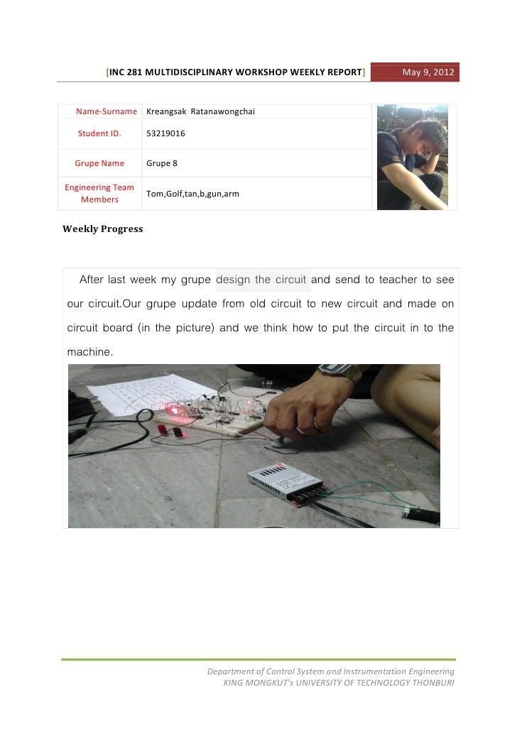 [INC 281 MULTIDISCIPLINARY WORKSHOP WEEKLY REPORT]                    May 9, 2012  Name-Surname Kreangsak Ratanawongchai  ...