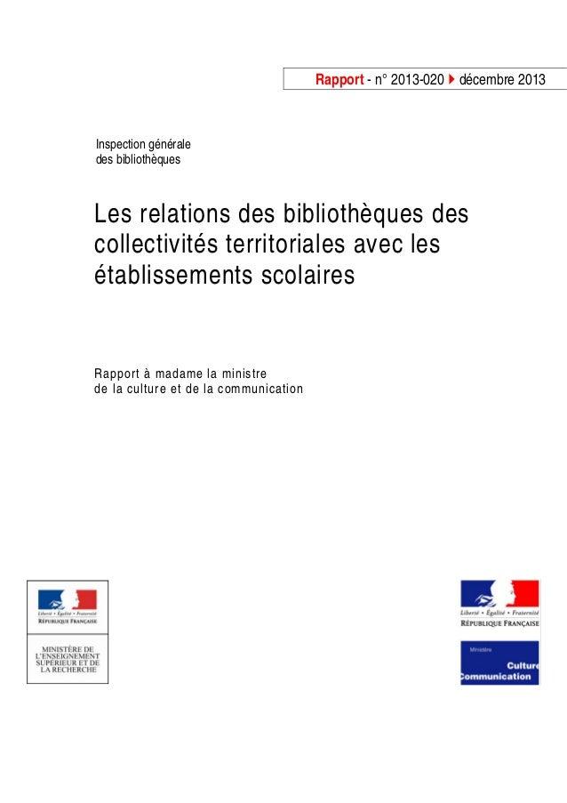 Rapport - n° 2013-020 décembre 2013 Inspection générale des bibliothèques Les relations des bibliothèques des collectivité...
