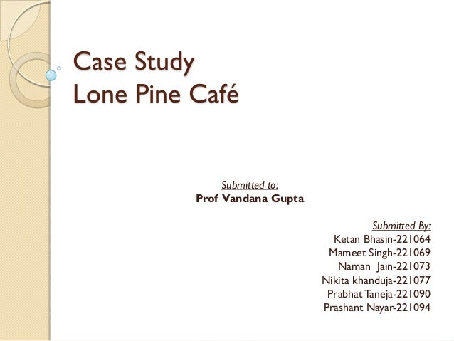 Lone Pine cafe case study - SlideShare