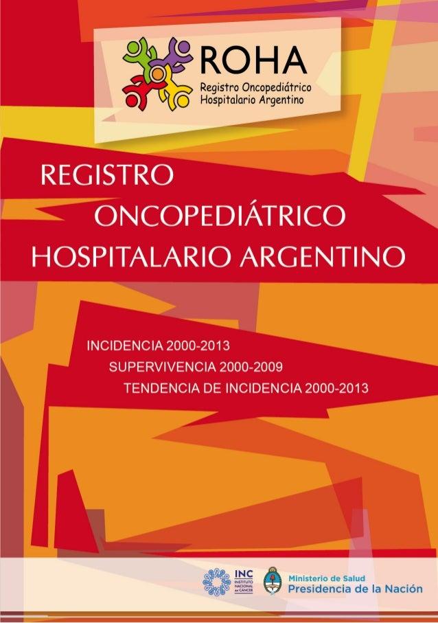 Moreno, Florencia Registro Oncopediátrico Hospitalario Argentino : incidencia 2000-2013, tendencia temporal de incidencia ...