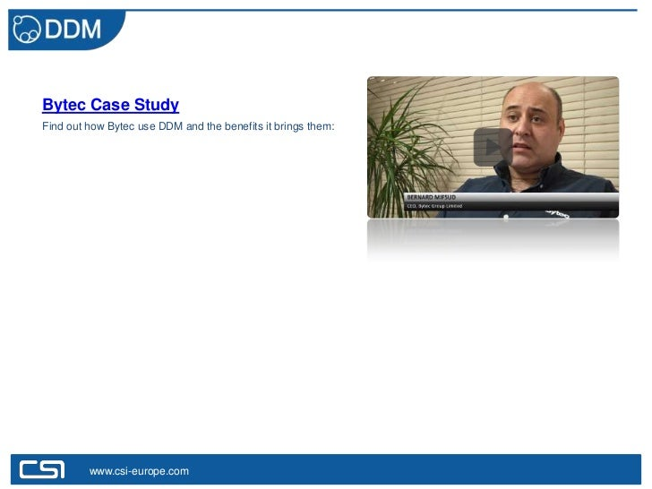 Bytec Case StudyFind out how Bytec use DDM and the benefits it brings them:         www.csi-europe.com