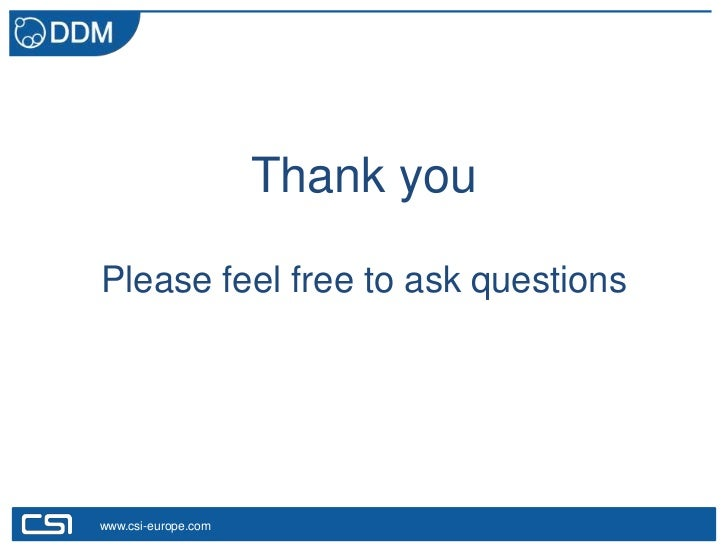 Thank youPlease feel free to ask questionswww.csi-europe.com