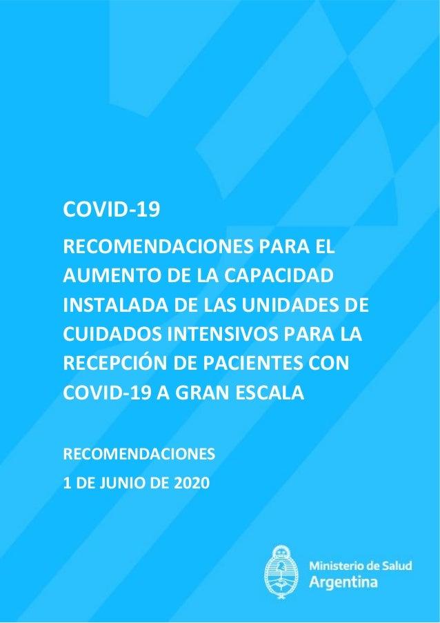 COVID-19 RECOMENDACIONES PARA EL AUMENTO DE LA CAPACIDAD INSTALADA DE LAS UNIDADES DE CUIDADOS INTENSIVOS PARA LA RECEPCIÓ...