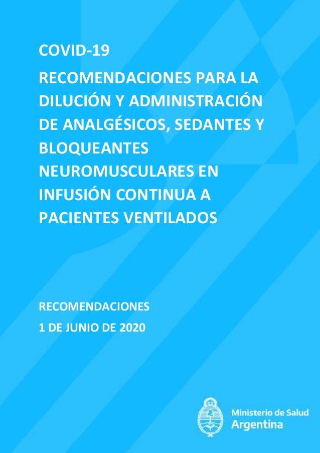 COVID-19 RECOMENDACIONES PARA LA DILUCI�N Y ADMINISTRACI�N DE ANALG�SICOS, SEDANTES Y BLOQUEANTES NEUROMUSCULARES EN INFUS...