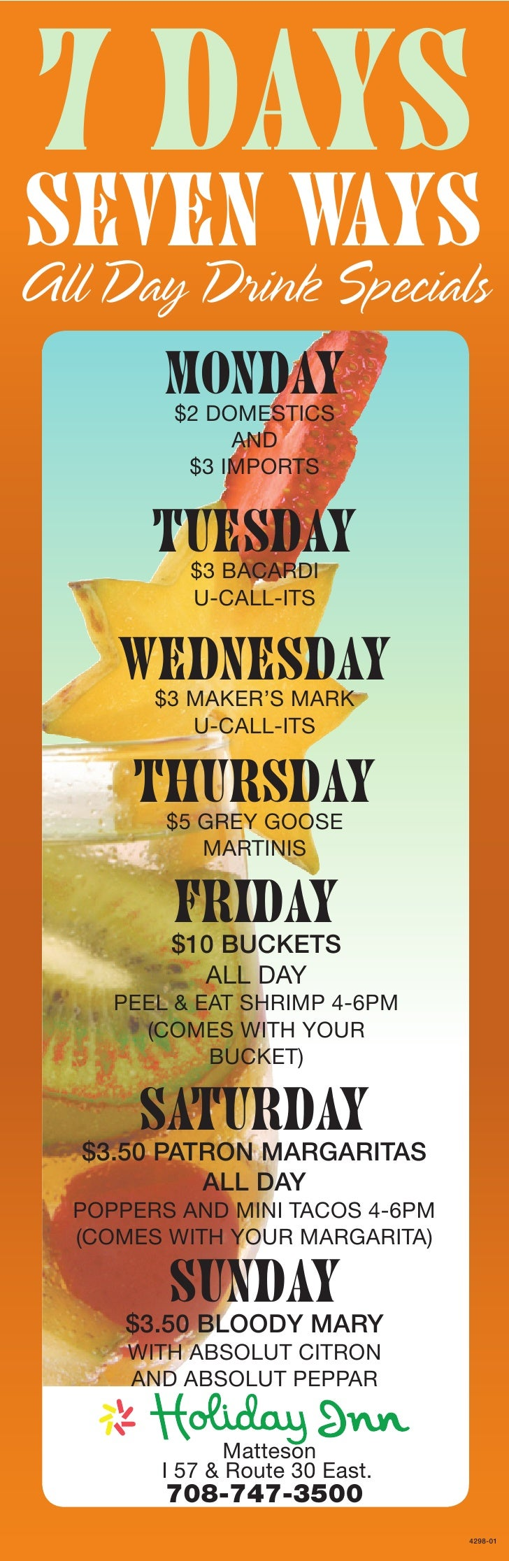 7 Days Seven Ways All Day Drink Specials          Monday          $2 DOMESTICS               AND           $3 IMPORTS     ...