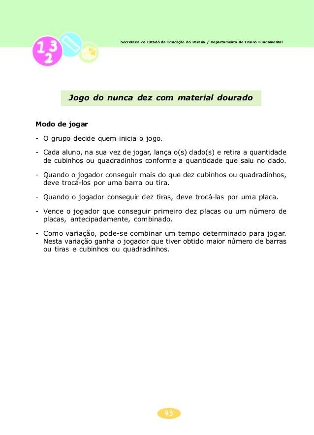 Secretaria de Estado da Educação do Paraná / Departamento de Ensino Fundamental          Jogo do nunca dez com material do...