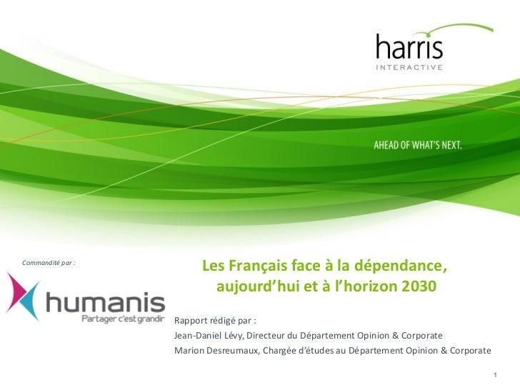 Les Français face à la dépendance,  aujourd'hui et à l'horizon 2030 Rapport rédigé par : Jean-Daniel Lévy, Directeur du Dé...
