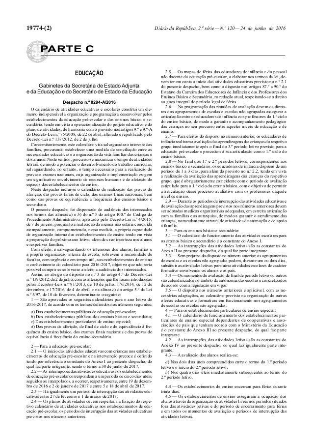 19774-(2) Diário da República, 2.ª série—N.º 120—24 de junho de 2016 PARTE C EDUCAÇÃO Gabinetes da Secretária de Estado Ad...