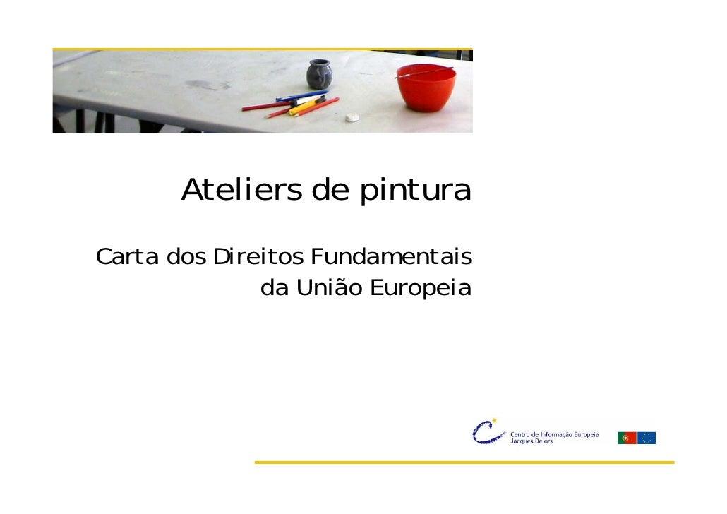 Ateliers de pintura Carta dos Direitos Fundamentais               da União Europeia