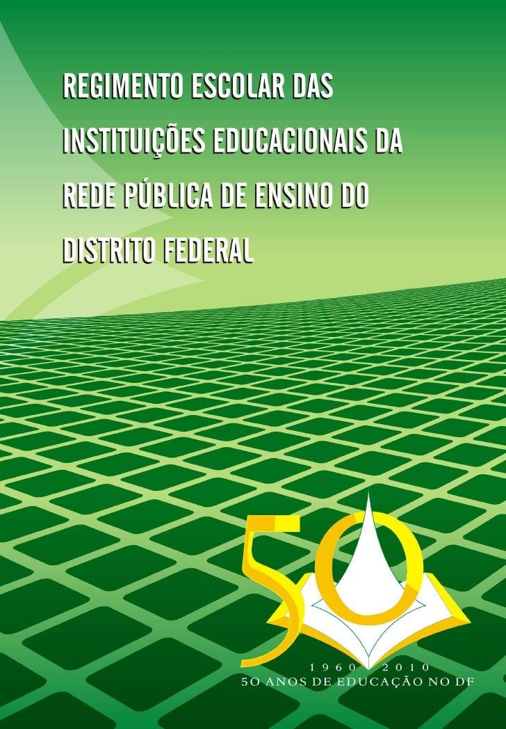 REGIMENTO ESCOLAR DASINSTITUIÇÕES EDUCACIONAIS DAREDE PÚBLICA DE ENSINO DODISTRITO FEDERAL