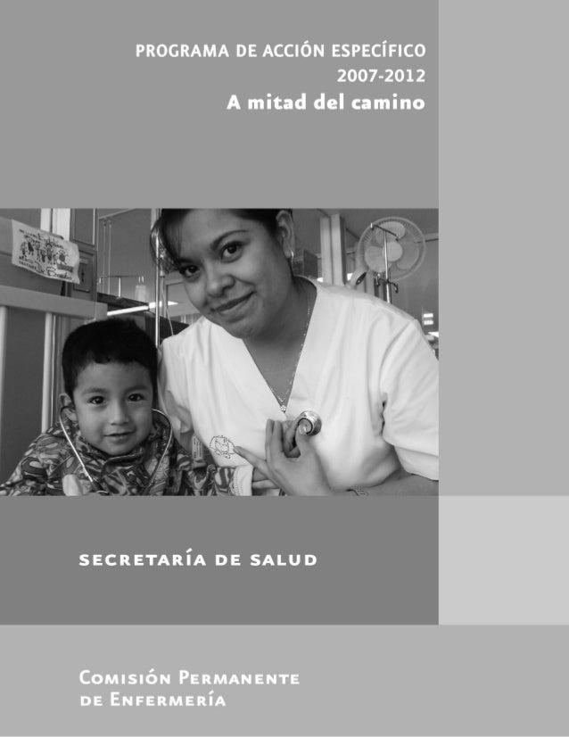 PROGRAMA DE ACCIÓN ESPECÍFICO 2007-2012A mitad del caminoPrimera ediciónISBN 978-607-460-185-5D.R. © Secretaría de SaludLi...