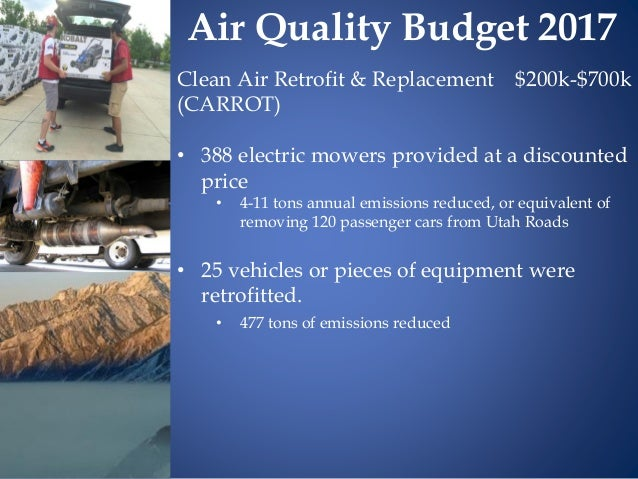 Clean Air Retrofit & Replacement $200k-$700k (CARROT) • 388 electric mowers provided at a discounted price • 4-11 tons ann...