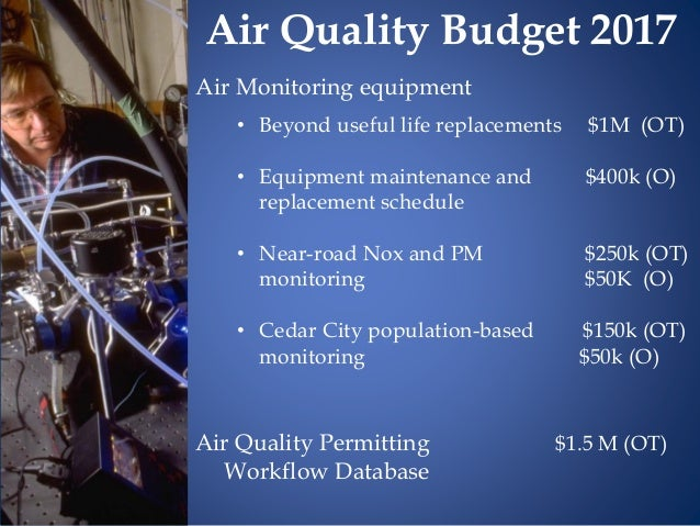 Air Monitoring equipment • Beyond useful life replacements $1M (OT) • Equipment maintenance and $400k (O) replacement sche...