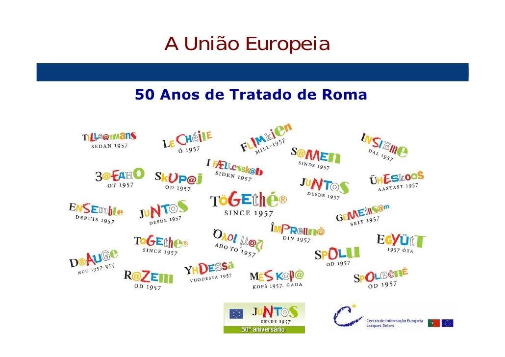 A União Europeia   50 Anos de Tratado de Roma     e os Desafios do Século XXI