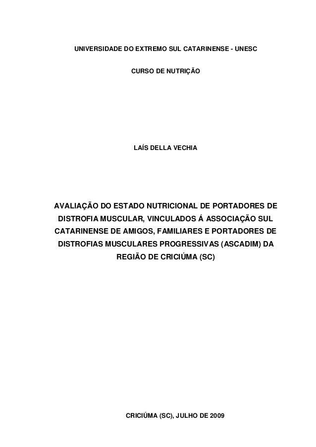 UNIVERSIDADE DO EXTREMO SUL CATARINENSE - UNESC CURSO DE NUTRIÇÃO LAÍS DELLA VECHIA AVALIAÇÃO DO ESTADO NUTRICIONAL DE POR...