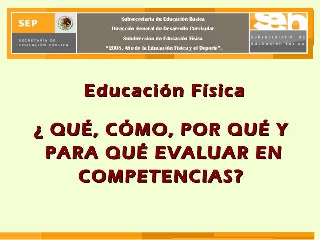 """Subsecretaría de Educación Básica Dirección General de Desarrollo Curricular Subdirección de Educación Física """"2008, Año d..."""