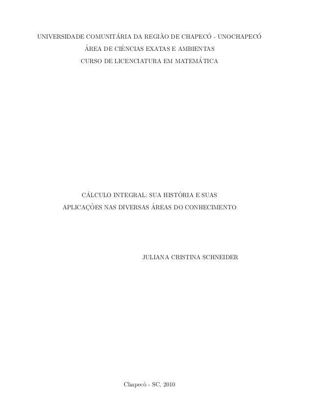 UNIVERSIDADE COMUNIT´ARIA DA REGI˜AO DE CHAPEC´O  - UNOCHAPEC´O  ´AREA DE CIˆENCIAS EXATAS E AMBIENTAS  CURSO DE LICENCIAT...