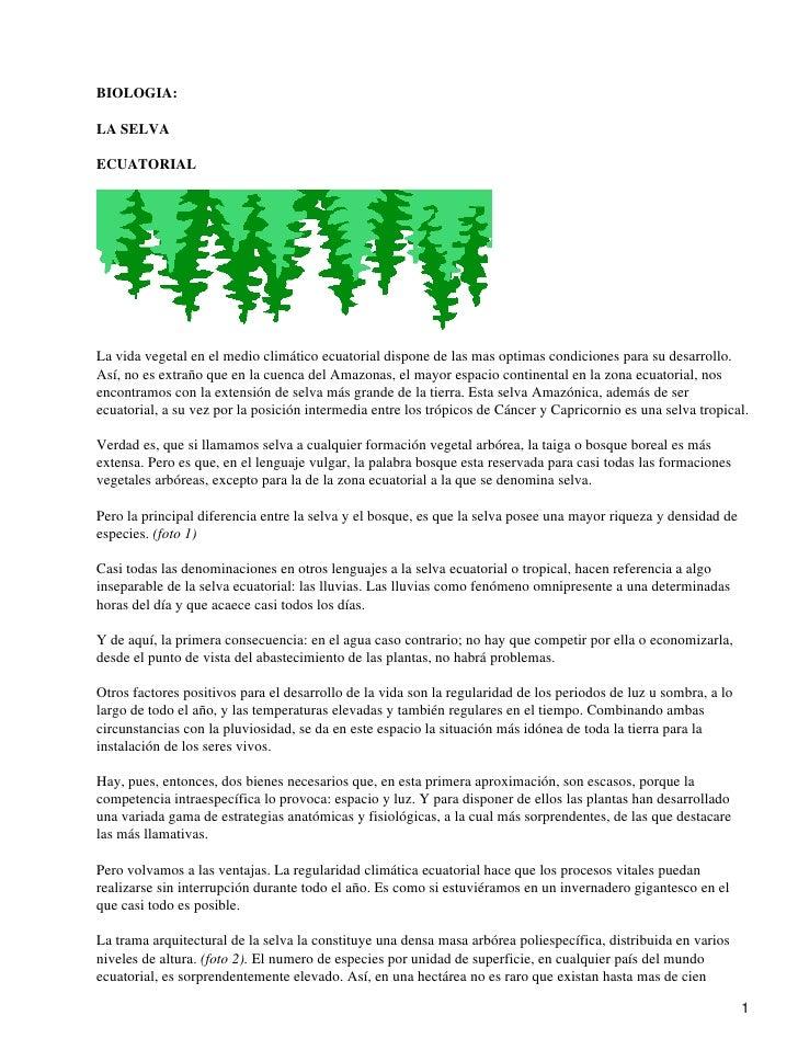 BIOLOGIA:LA SELVAECUATORIALLa vida vegetal en el medio climático ecuatorial dispone de las mas optimas condiciones para su...