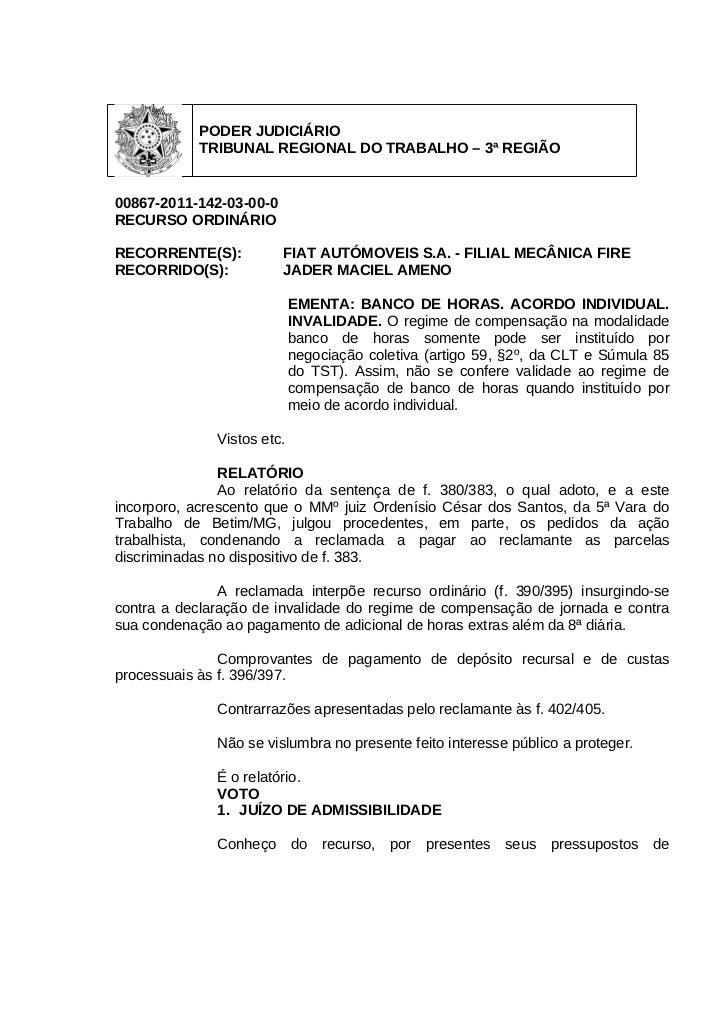 PODER JUDICIÁRIO            TRIBUNAL REGIONAL DO TRABALHO – 3ª REGIÃO00867-2011-142-03-00-0RECURSO ORDINÁRIORECORRENTE(S):...