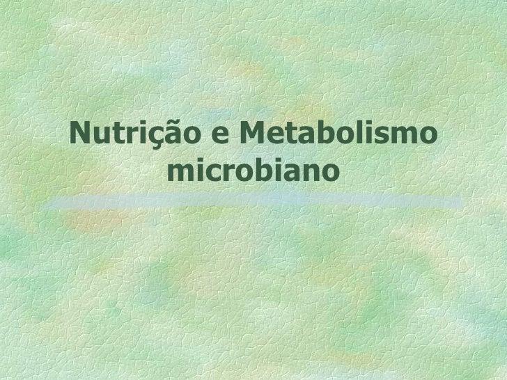 Nutrição e Metabolismo microbiano