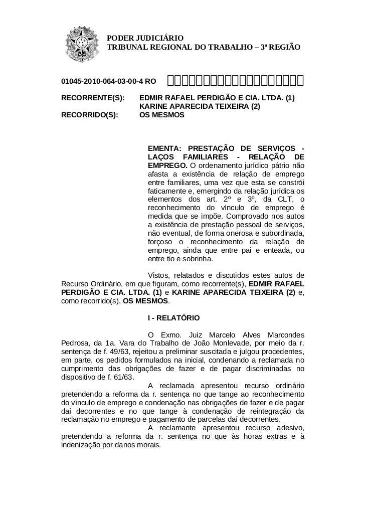 PODER JUDICIÁRIO              TRIBUNAL REGIONAL DO TRABALHO – 3ª REGIÃO01045-2010-064-03-00-4 RO       ...