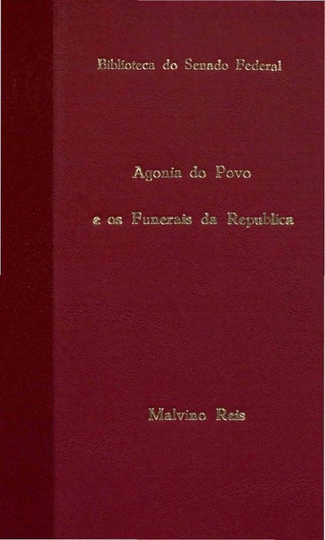 """AGONIA DO POVO E OS Funeraes da Republica COLLECçlo DE ARTHWS PUBLICADOS NO """"JORNAL UO GOMMEHClO"""" PELO CORONEL ---- RIO DE..."""