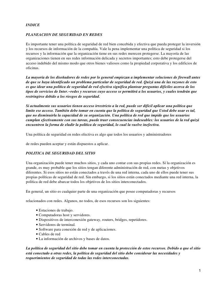 INDICE  PLANEACION DE SEGURIDAD EN REDES  Es importante tener una política de seguridad de red bien concebida y efectiva q...