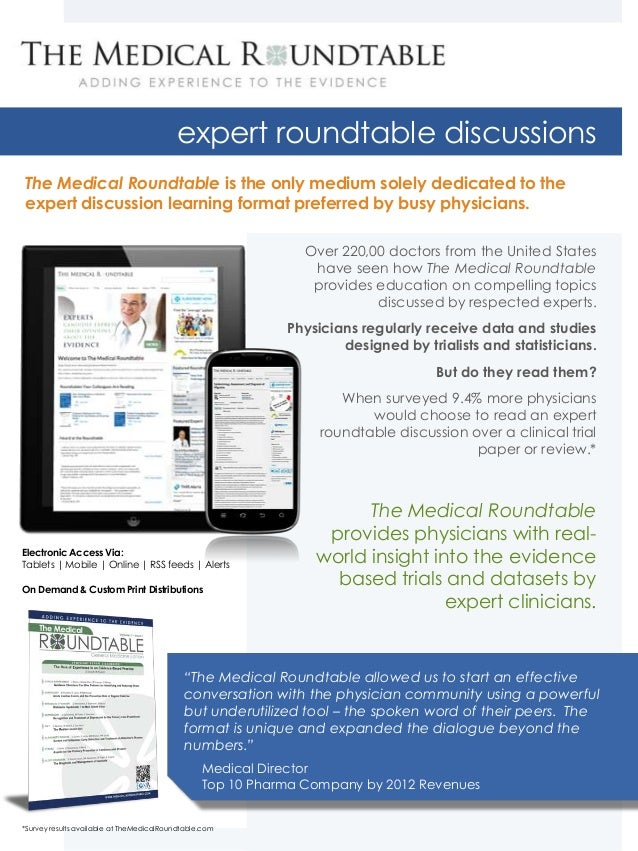 expert roundtable discussions The Medical Roundtable is the only medium solely dedicated to the expert discussion learning...