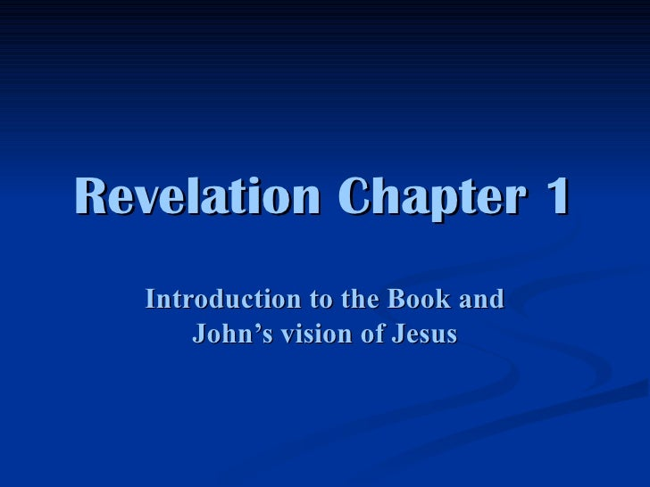 Revelation Chapter 1 Introduction to the Book and John's vision of Jesus